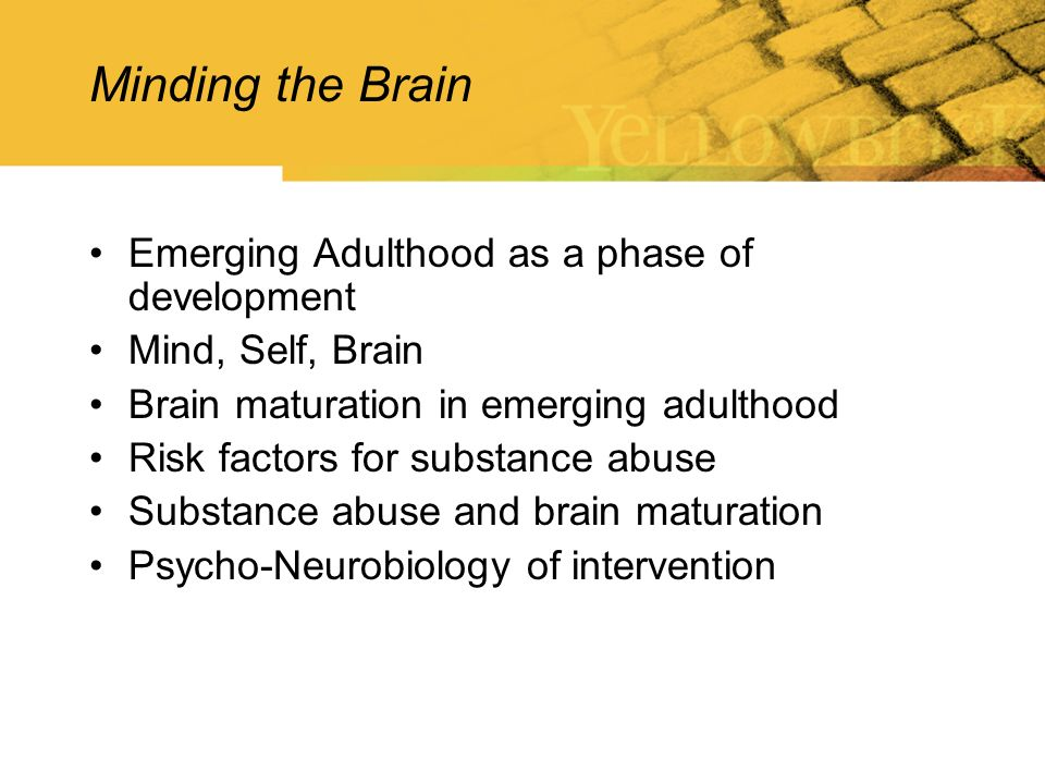 Minding the Brain Emerging Adulthood as a phase of development