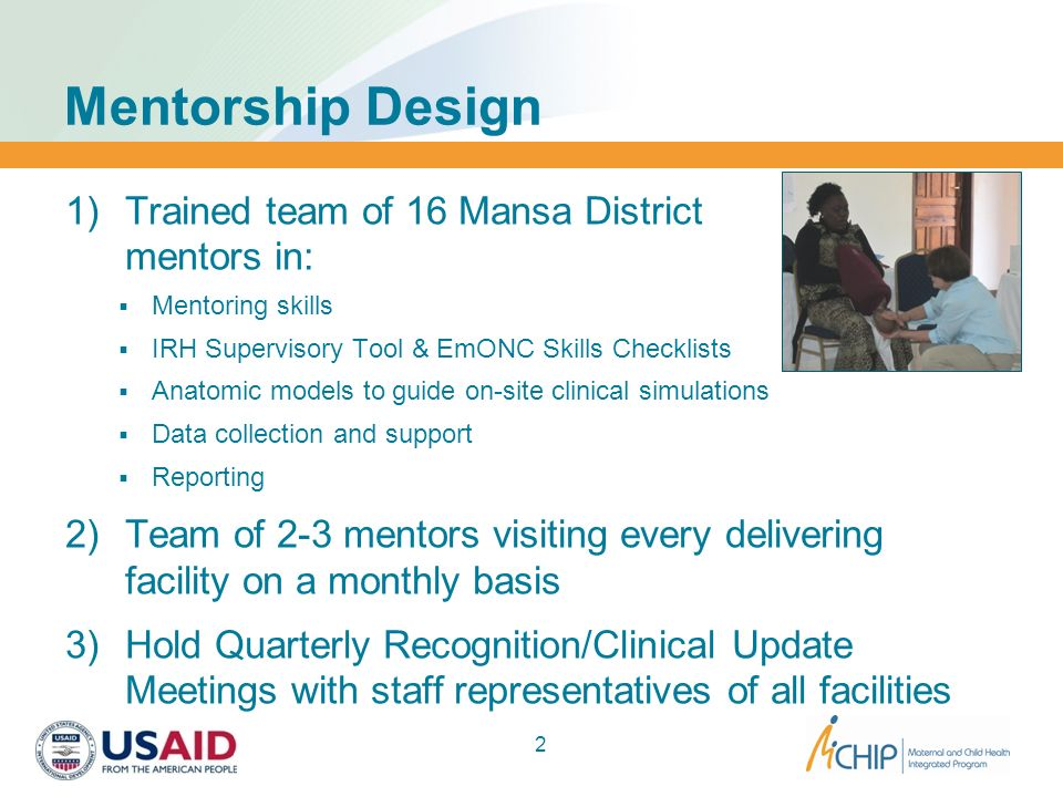 Mentorship Design Trained team of 16 Mansa District mentors in: