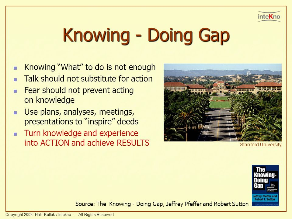 Knowing - Doing Gap Knowing What to do is not enough