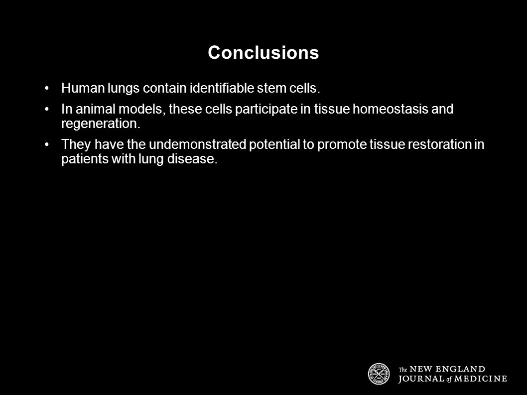 Conclusions Human lungs contain identifiable stem cells.