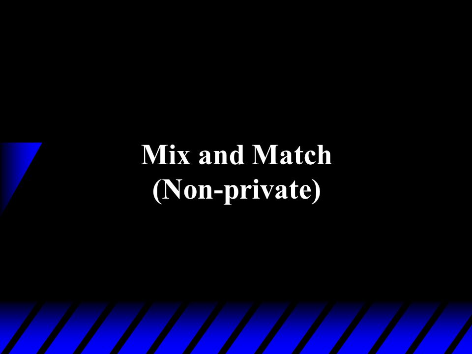 Mix and Match (Non-private)