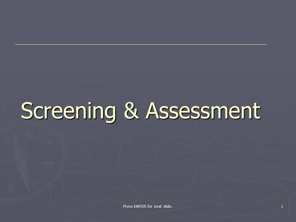 Screening & Assessment