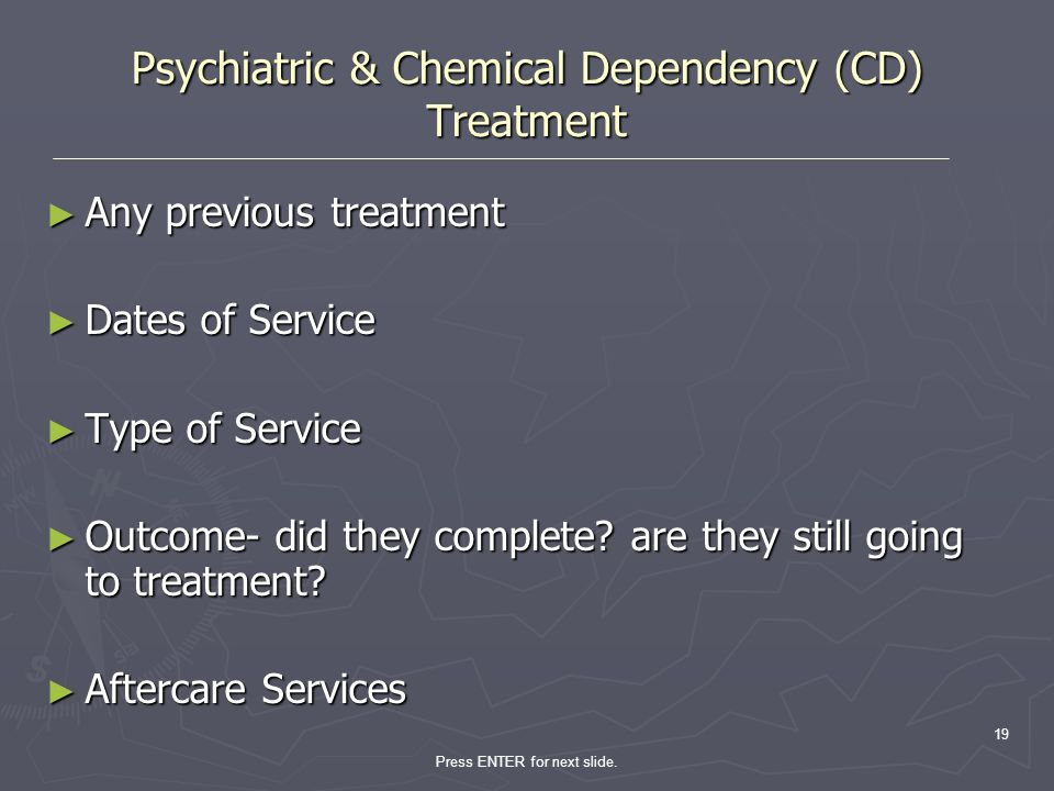 Psychiatric & Chemical Dependency (CD) Treatment