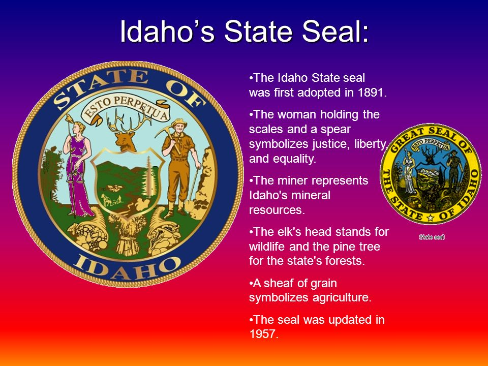 Idaho's State Seal: The Idaho State seal was first adopted in 1891.