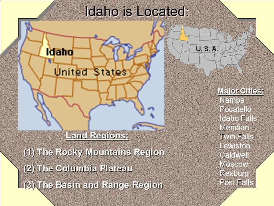 Idaho is Located: Land Regions: The Rocky Mountains Region