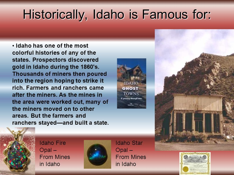 Historically, Idaho is Famous for: