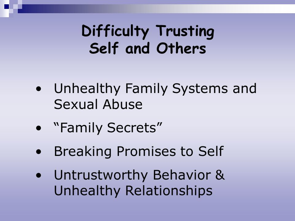 Difficulty Trusting Self and Others