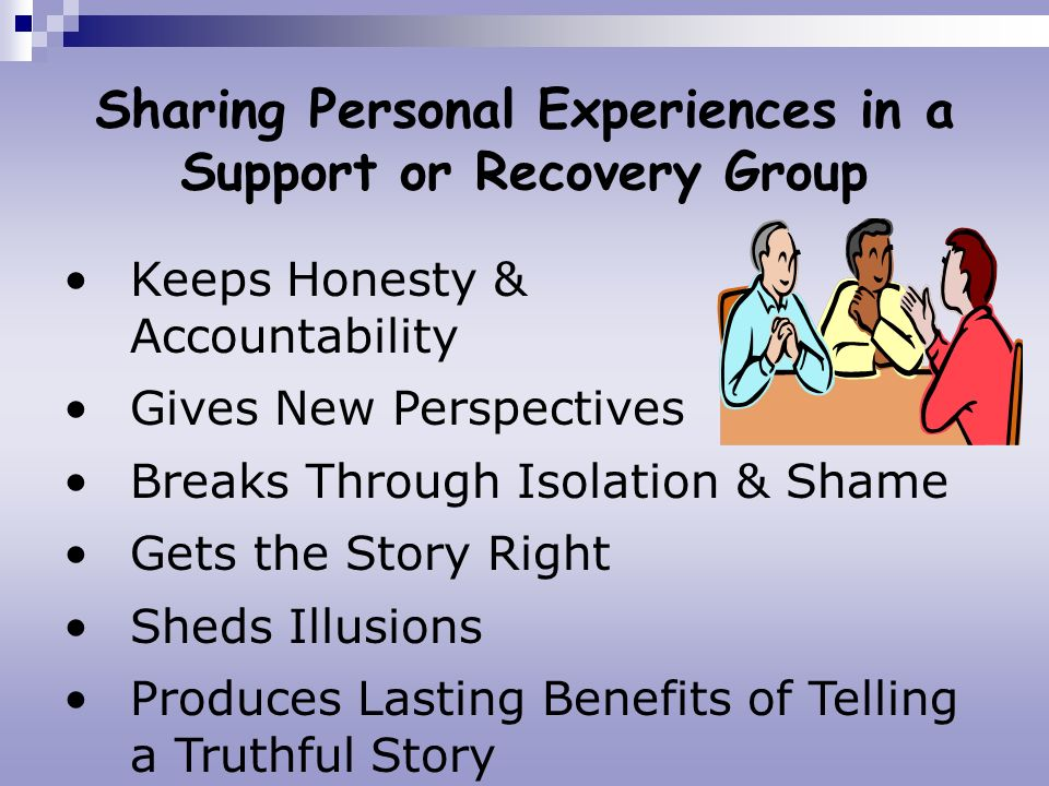 Sharing Personal Experiences in a Support or Recovery Group