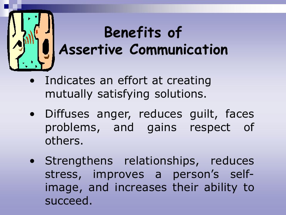 Benefits of Assertive Communication