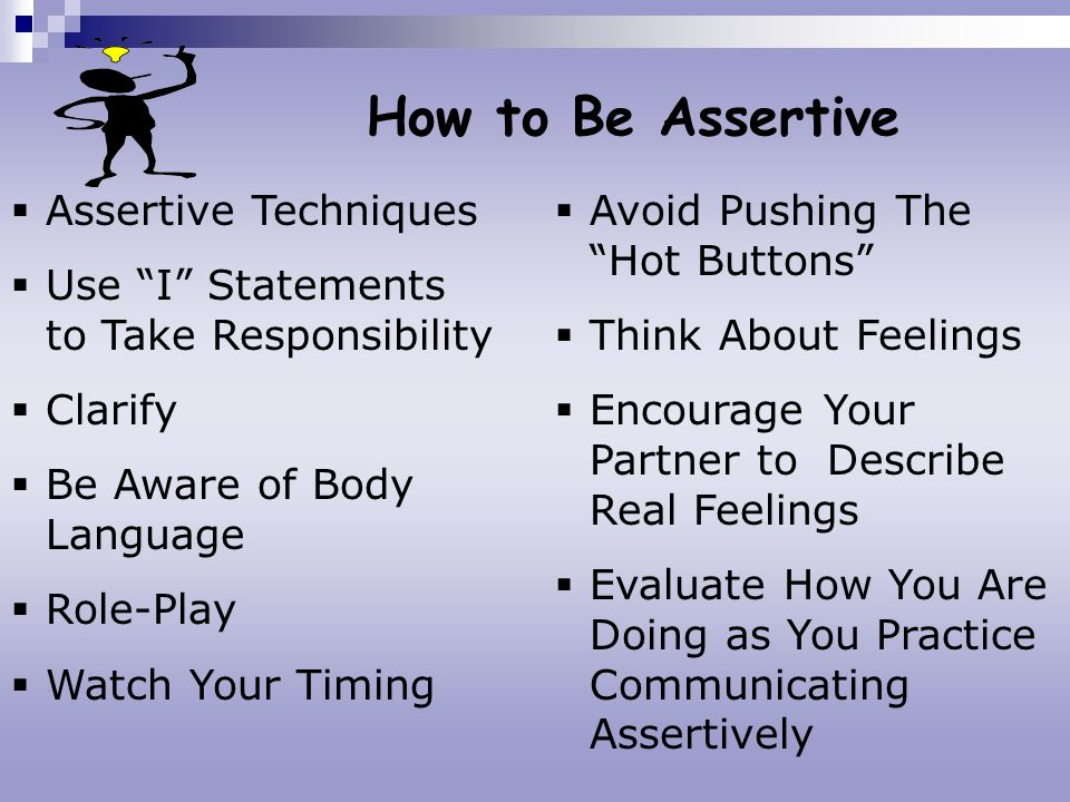 How to Be Assertive Assertive Techniques