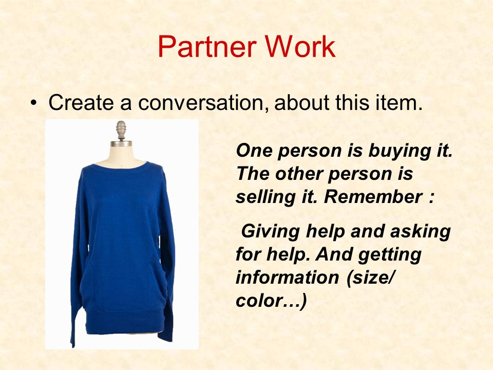 Partner Work Create a conversation, about this item.
