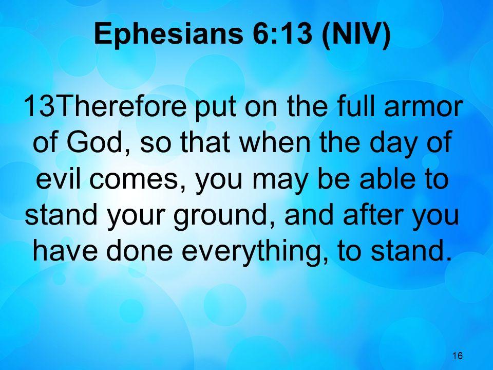Ephesians 6:13 (NIV)