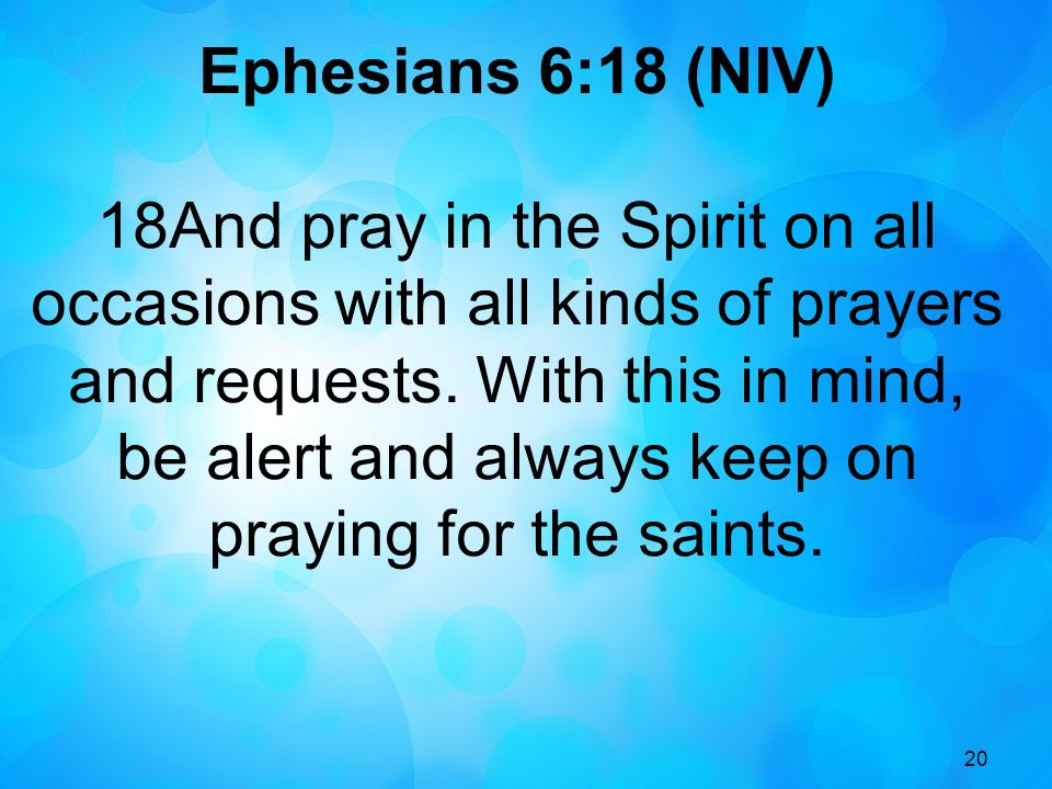 Ephesians 6:18 (NIV)