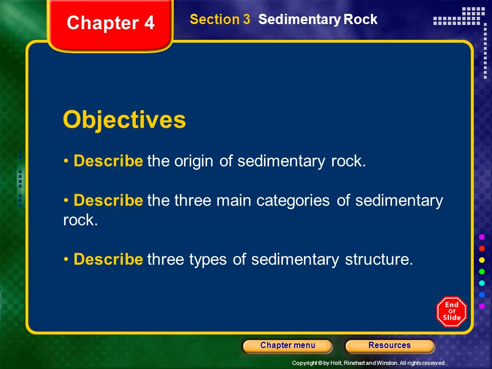 Objectives Chapter 4 Describe the origin of sedimentary rock.