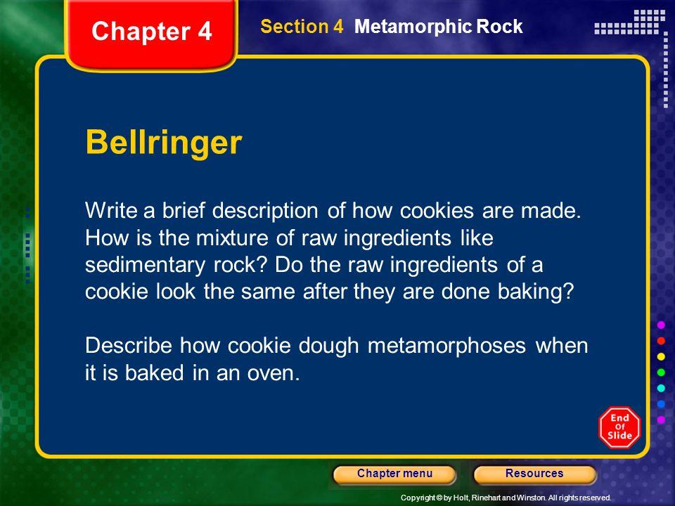 Chapter 4Section 4 Metamorphic Rock. Bellringer.