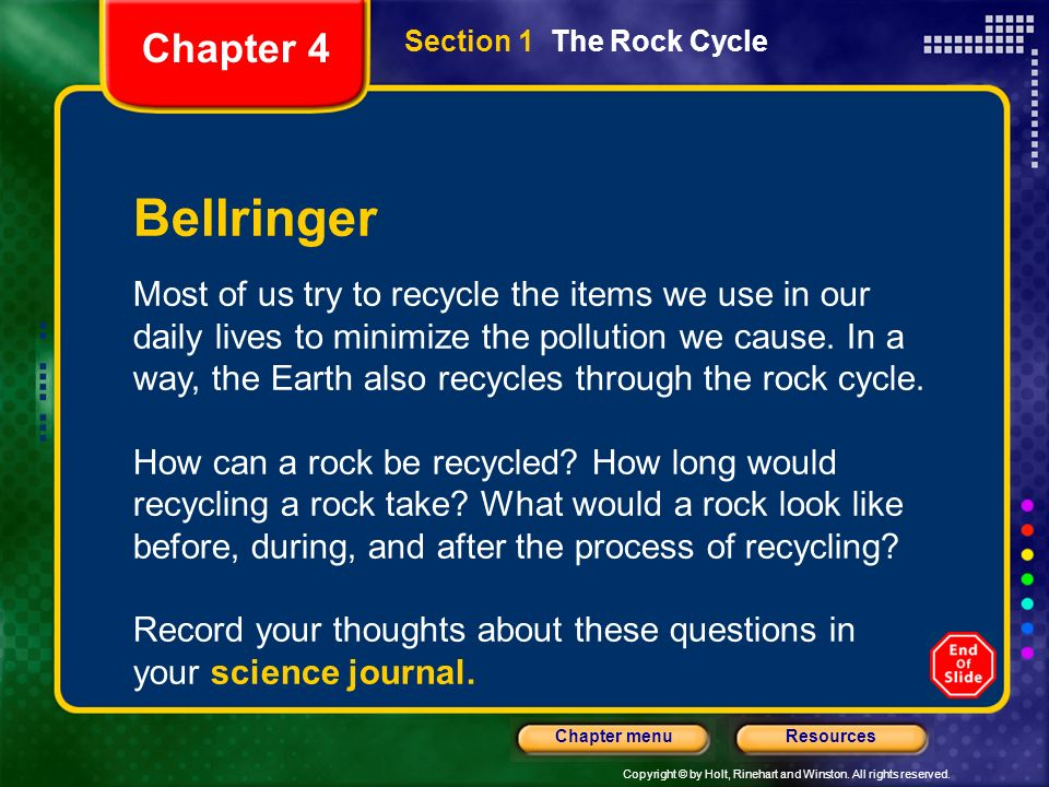 Chapter 4Section 1 The Rock Cycle. Bellringer.