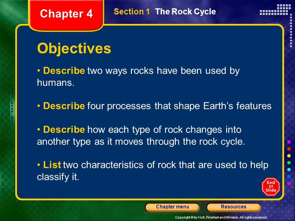 Objectives Chapter 4 Describe two ways rocks have been used by humans.