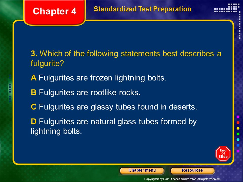 Chapter 4 Standardized Test Preparation. 3. Which of the following statements best describes a fulgurite