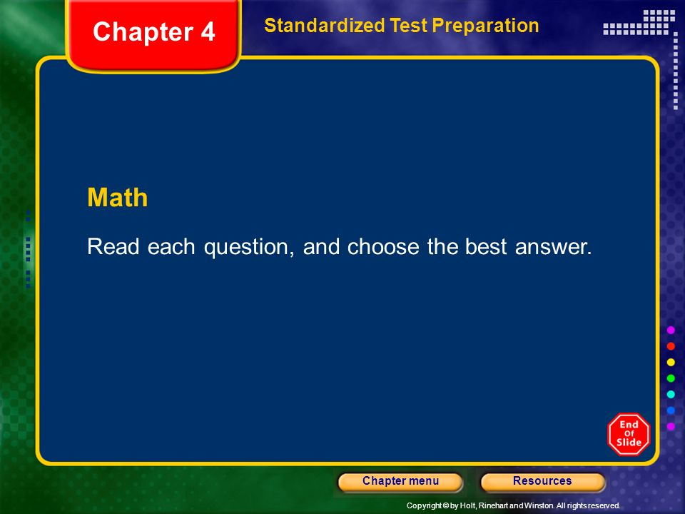 Chapter 4 Math Read each question, and choose the best answer.