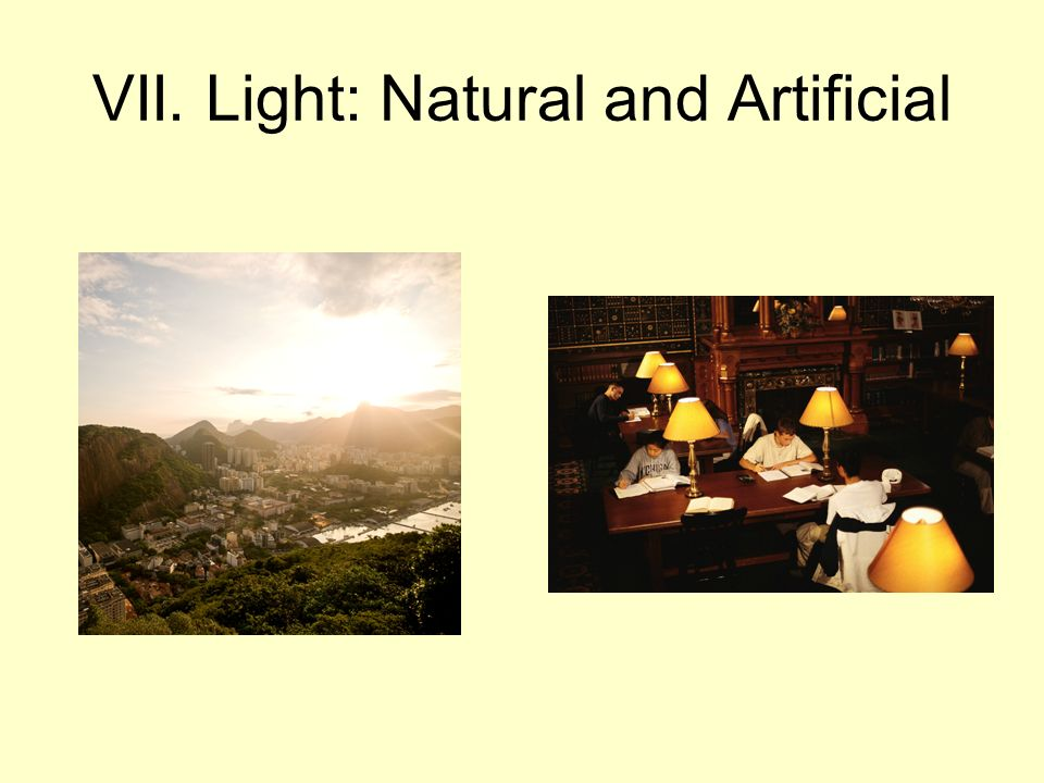 VII. Light: Natural and Artificial