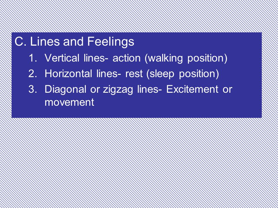 C. Lines and Feelings Vertical lines- action (walking position)