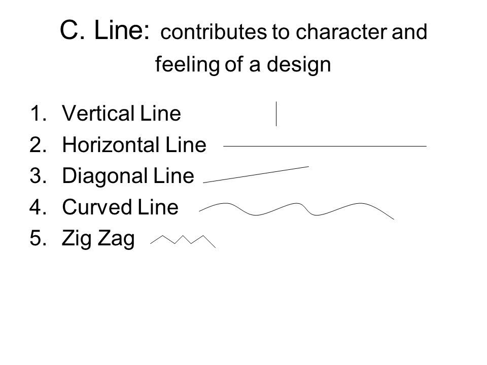 C. Line: contributes to character and feeling of a design