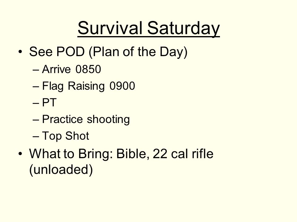 Survival Saturday See POD (Plan of the Day)