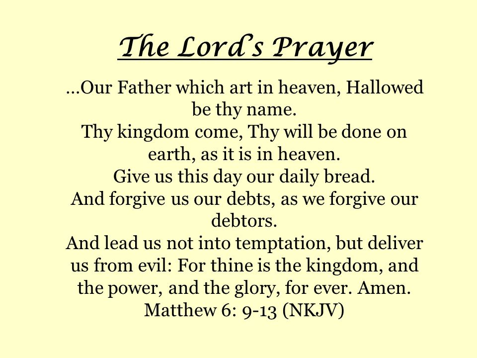 The Lord's Prayer …Our Father which art in heaven, Hallowed be thy name.