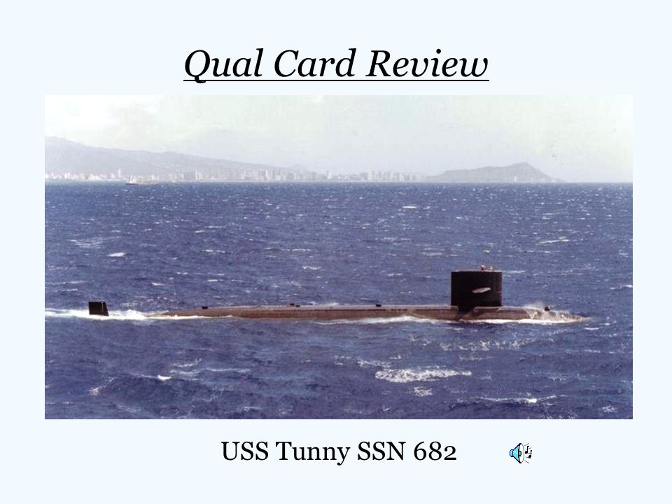 Qual Card Review USS Tunny SSN 682