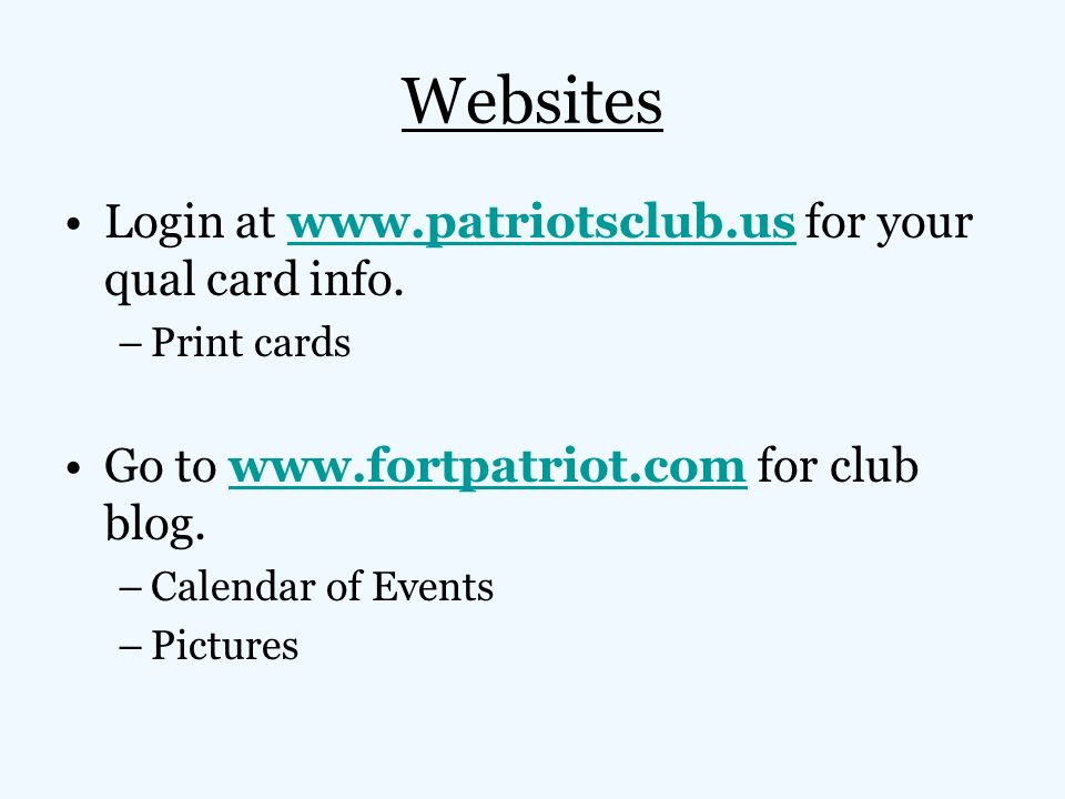 Websites Login at www.patriotsclub.us for your qual card info.