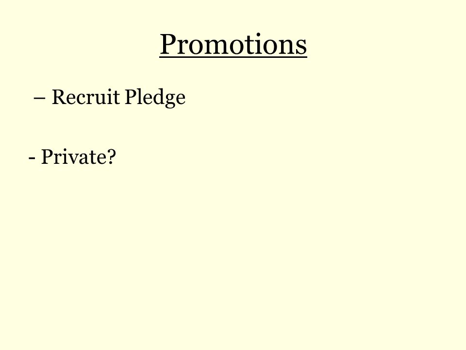 Promotions – Recruit Pledge - Private