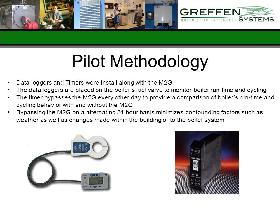 Pilot Methodology Data loggers and Timers were install along with the M2G.
