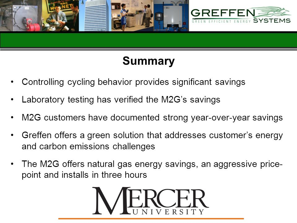 Summary Controlling cycling behavior provides significant savings