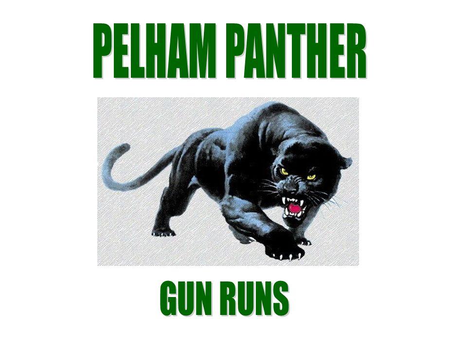 PELHAM PANTHER GUN RUNS