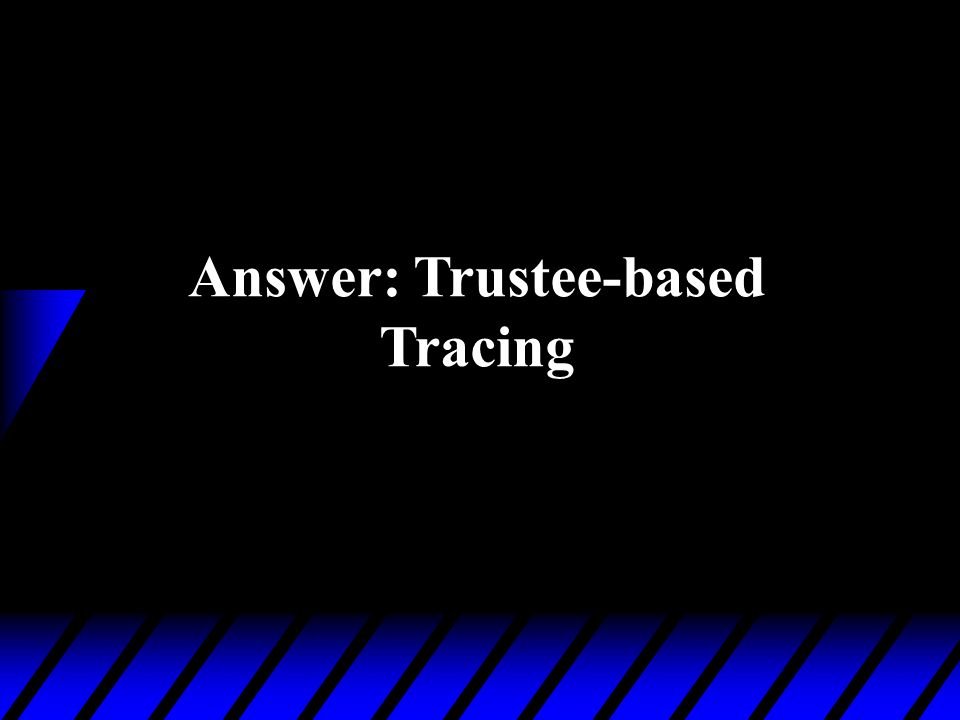 Answer: Trustee-based Tracing