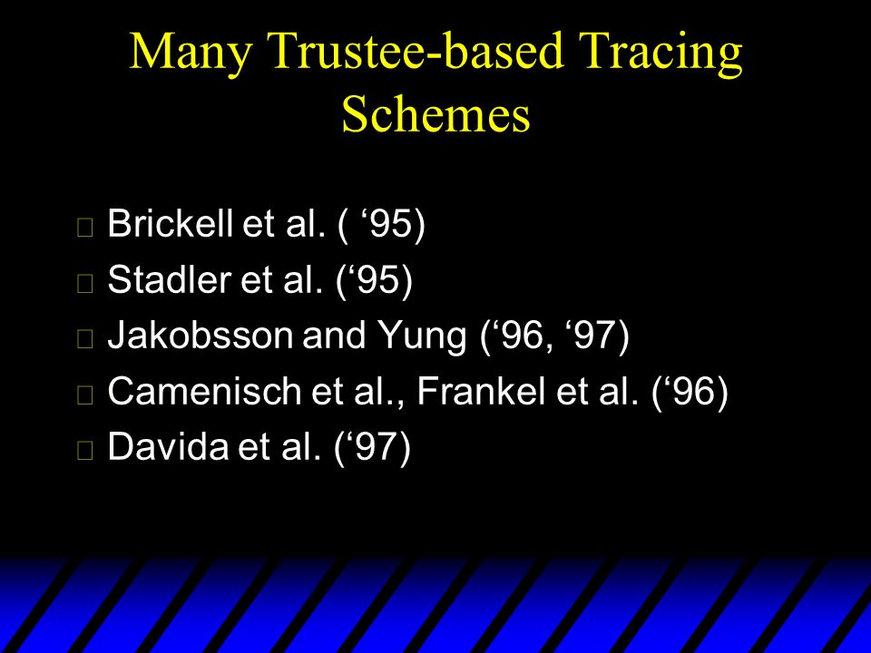 Many Trustee-based Tracing Schemes