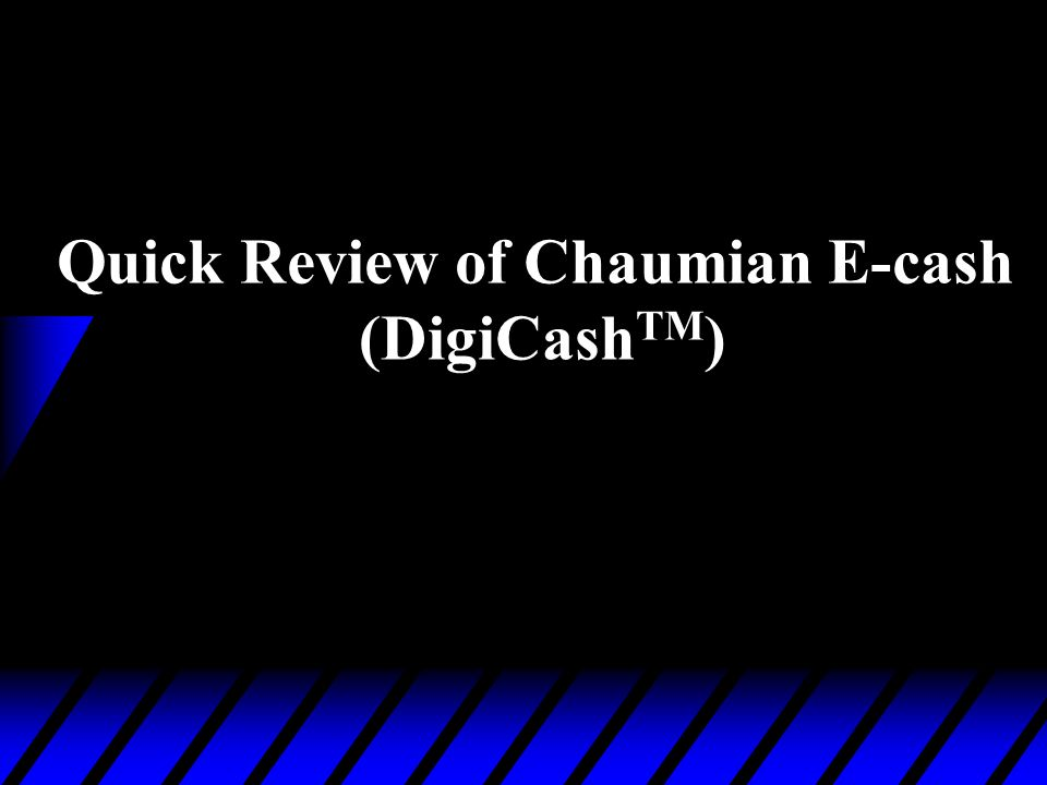 Quick Review of Chaumian E-cash
