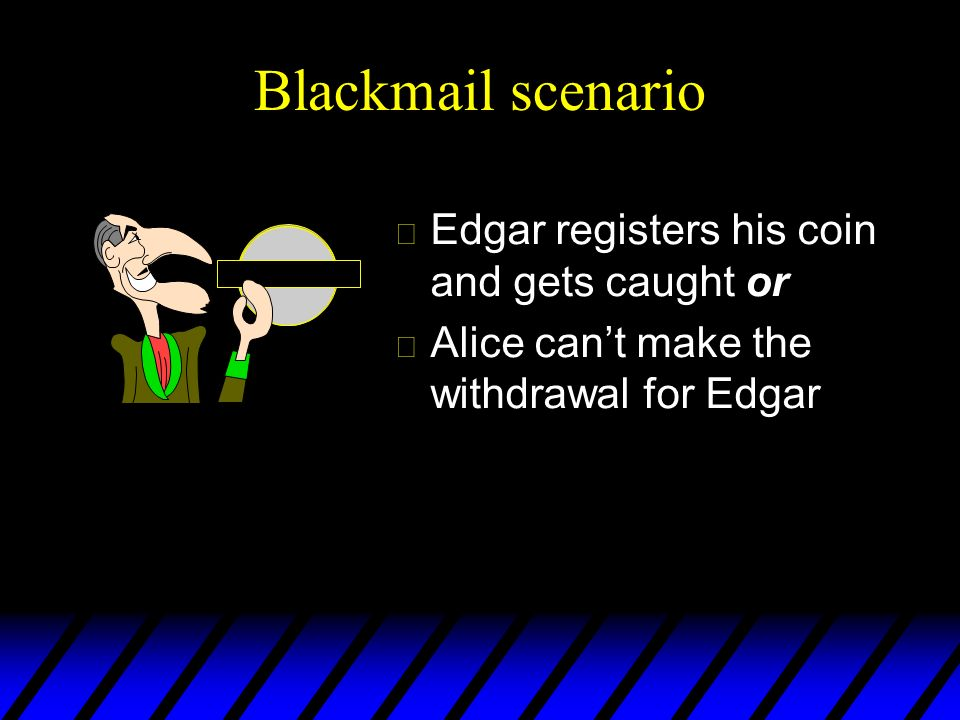 Blackmail scenario Edgar registers his coin and gets caught or