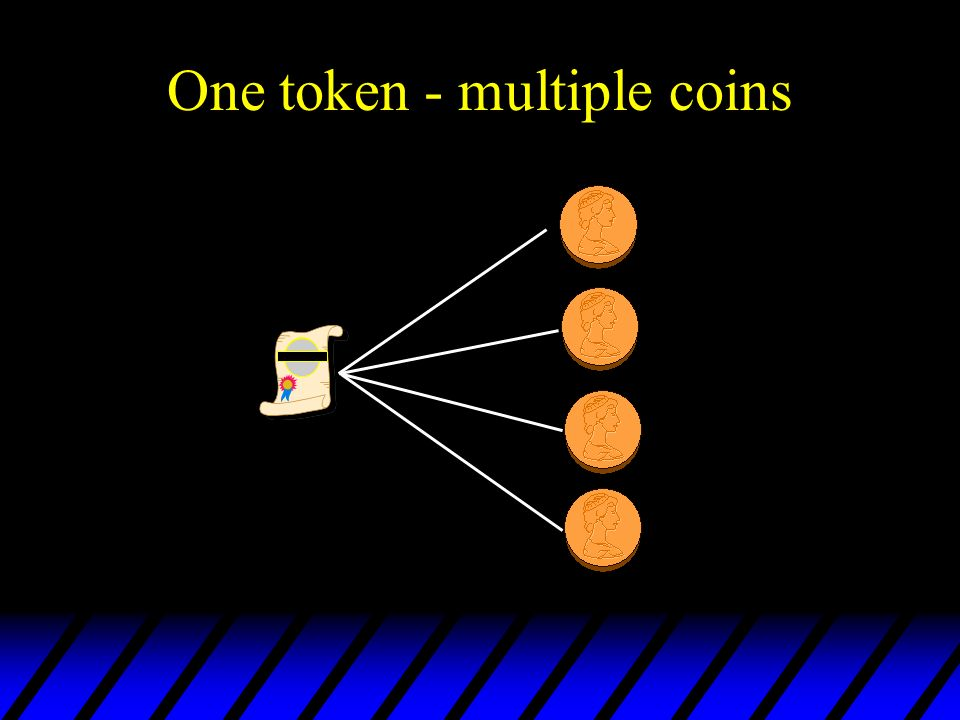 One token - multiple coins