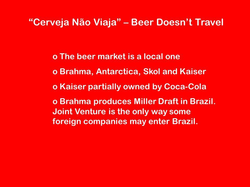 Cerveja Não Viaja – Beer Doesn't Travel