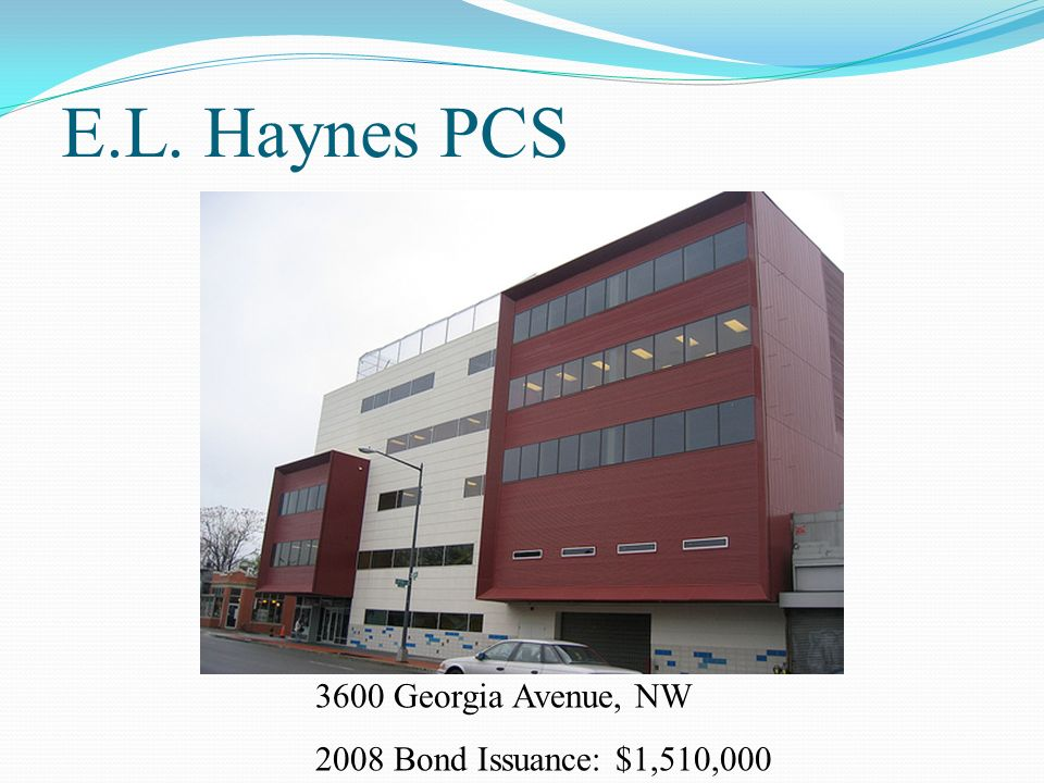 E.L. Haynes PCS 3600 Georgia Avenue, NW 2008 Bond Issuance: $1,510,000