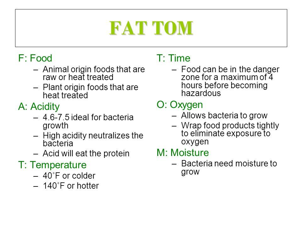 FAT TOM F: Food A: Acidity T: Temperature T: Time O: Oxygen