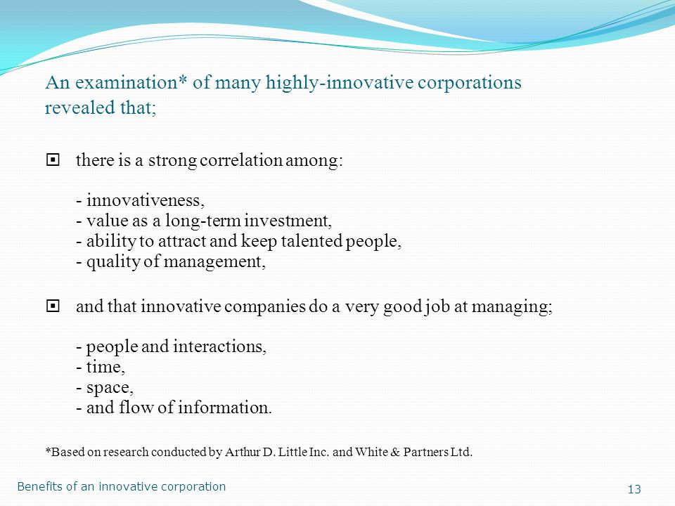 An examination* of many highly-innovative corporations revealed that;