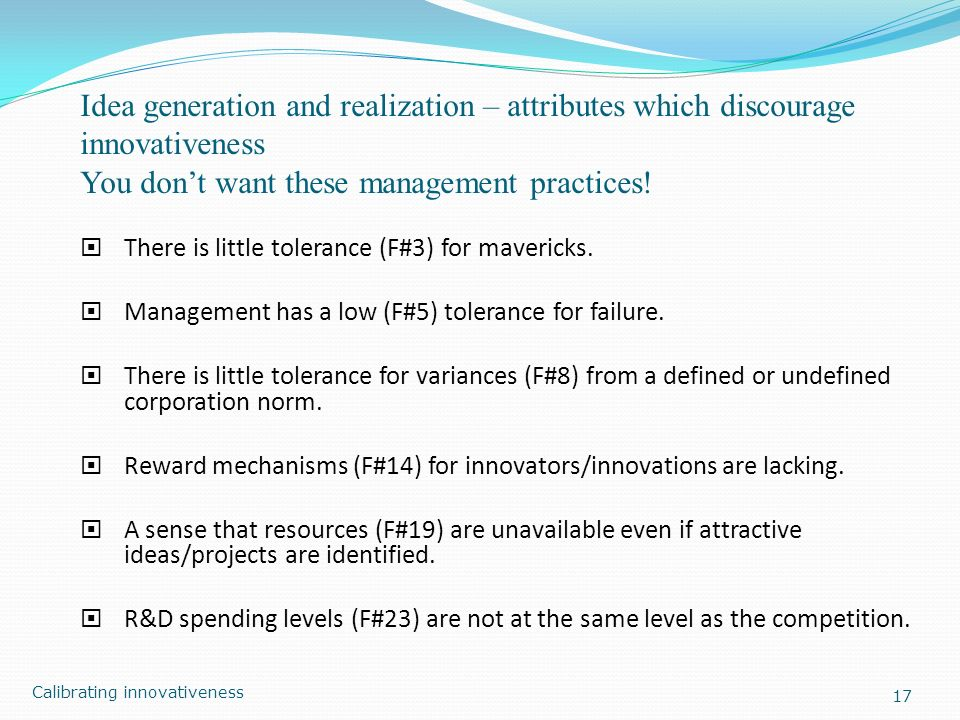 Idea generation and realization – attributes which discourage innovativeness You don't want these management practices!