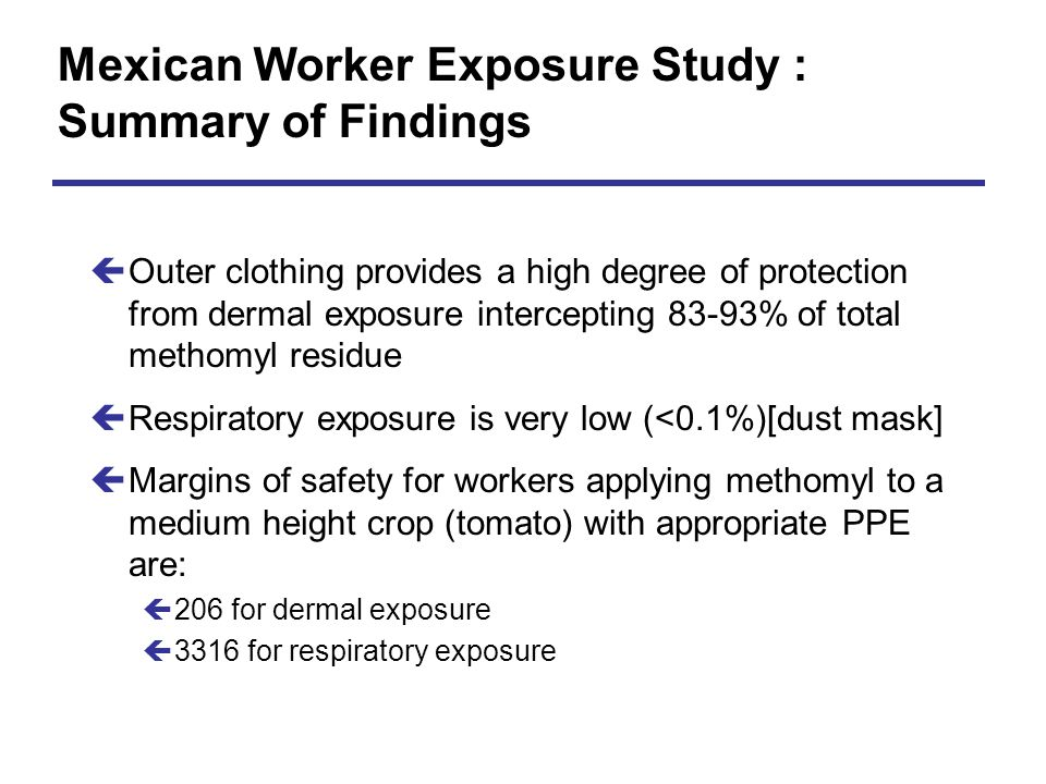 Mexican Worker Exposure Study : Summary of Findings