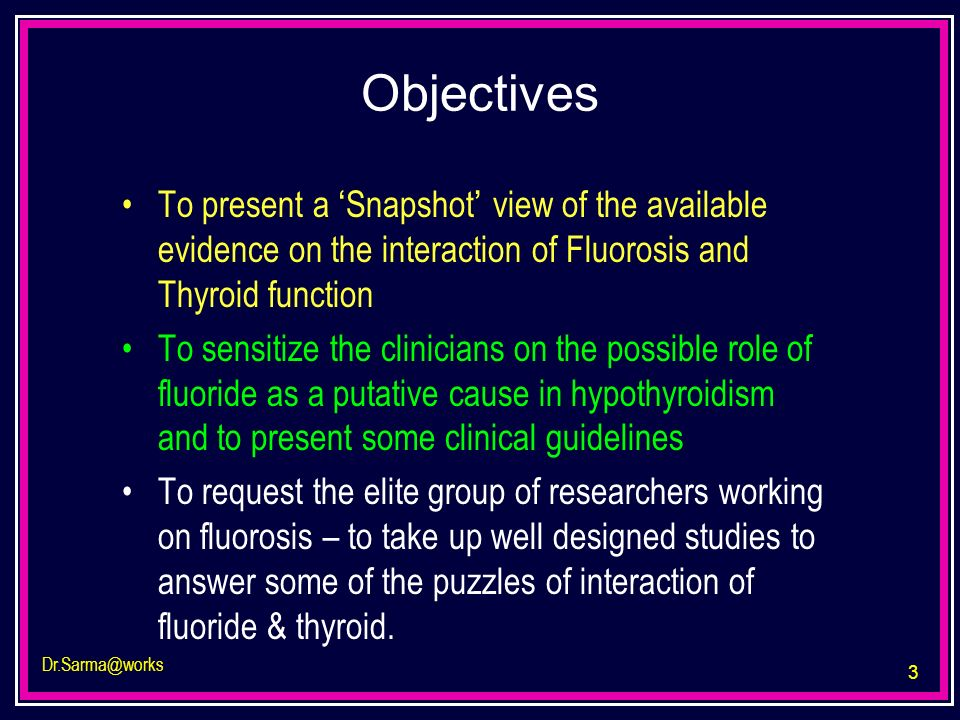 Objectives To present a 'Snapshot' view of the available evidence on the interaction of Fluorosis and Thyroid function.