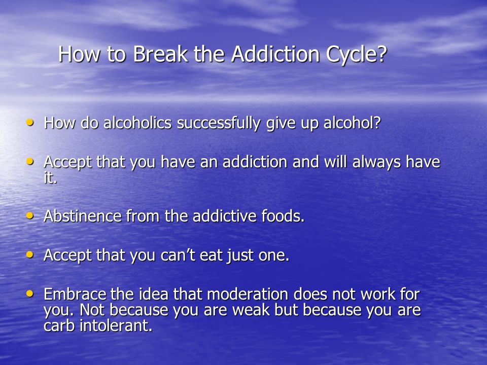 How to Break the Addiction Cycle