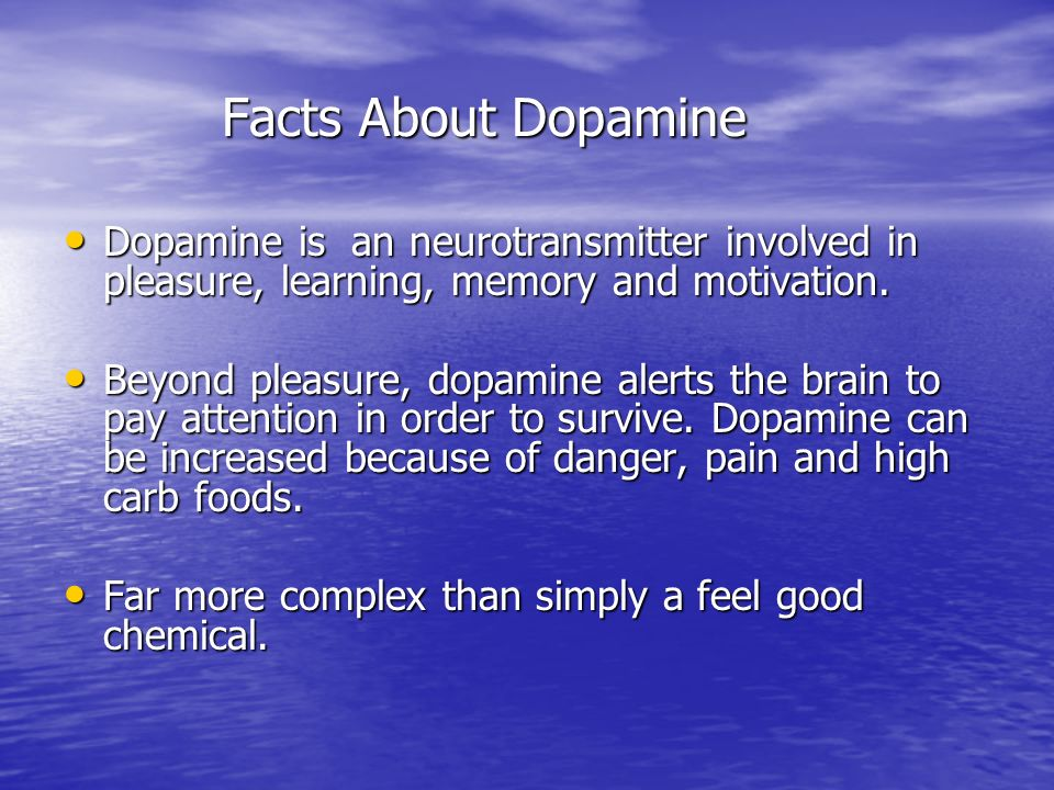 Facts About Dopamine Dopamine is an neurotransmitter involved in pleasure, learning, memory and motivation.