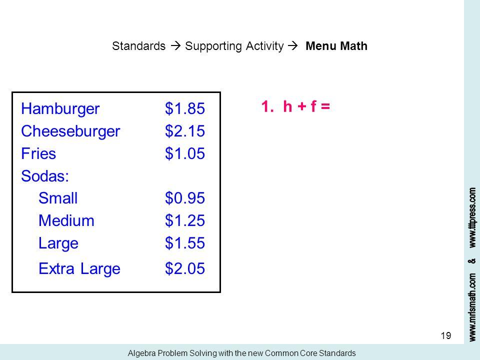 1. h + f = Hamburger $1.85 Cheeseburger $2.15 Fries $1.05 Sodas: