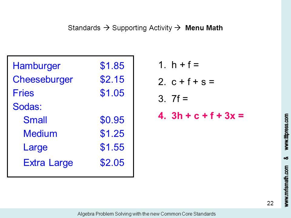 1. h + f = Hamburger $1.85 Cheeseburger $2.15 2. c + f + s =